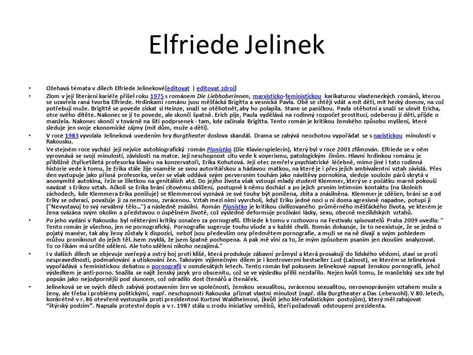Elfriede Jelinek Ožehavá témata v dílech Elfriede Jelinekové[editovat | editovat zdroj]